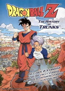 Dragon Ball Z Special 2: The History of Trunks (1993) - Dragon Ball Z Special 2: Zetsubou e no Hankou!! Nokosareta Chousenshi - Gohan to Trunks