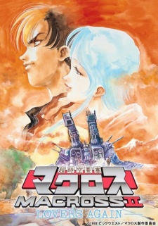 Macross II: Lovers Again - Choujikuu Yousai Macross II - Lovers Again, Macross II The Movie, Super Dimension Fortress Macross II: Lovers, Again