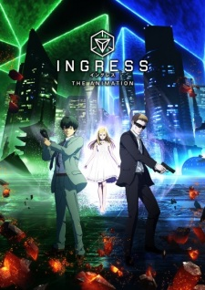 Ingress the Animation - INGRESS THE ANIMATION